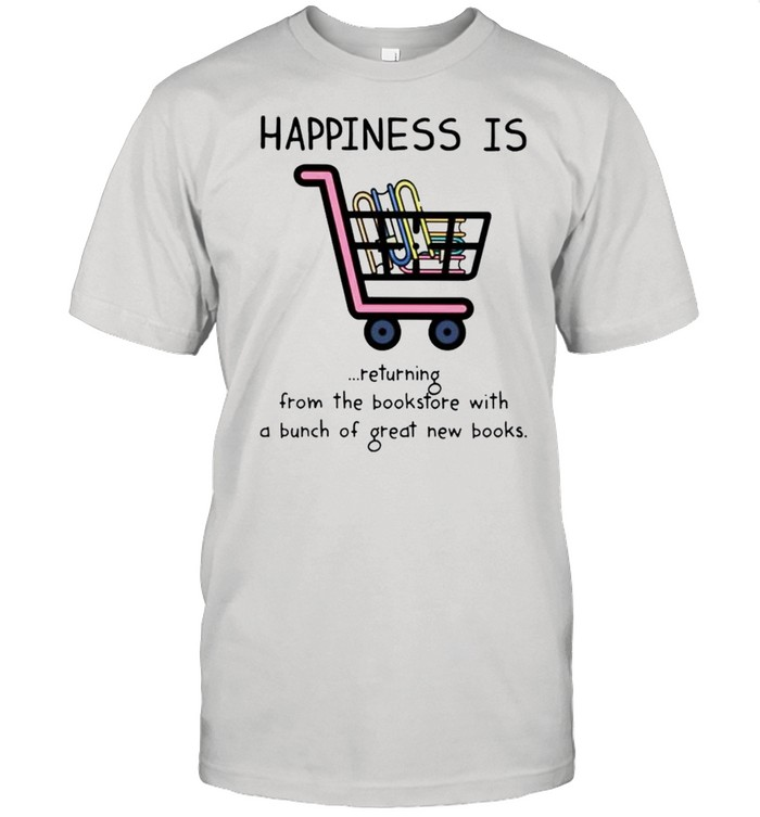 Happiness is returning from the bookstore with a bunch of great new books shirt Classic Men's T-shirt