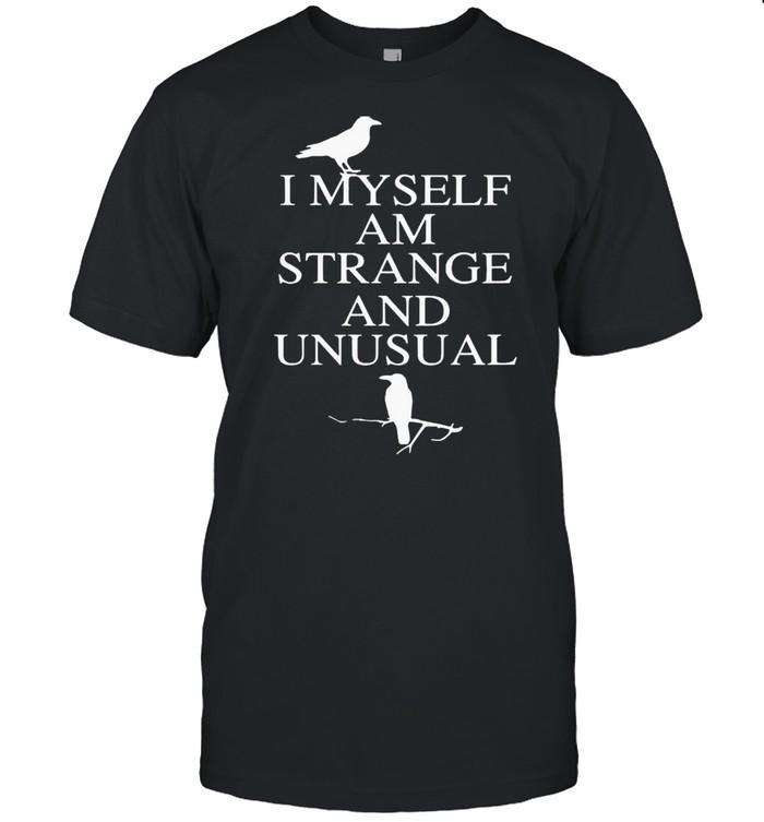 I myself am strange and unusual shirt Classic Men's T-shirt