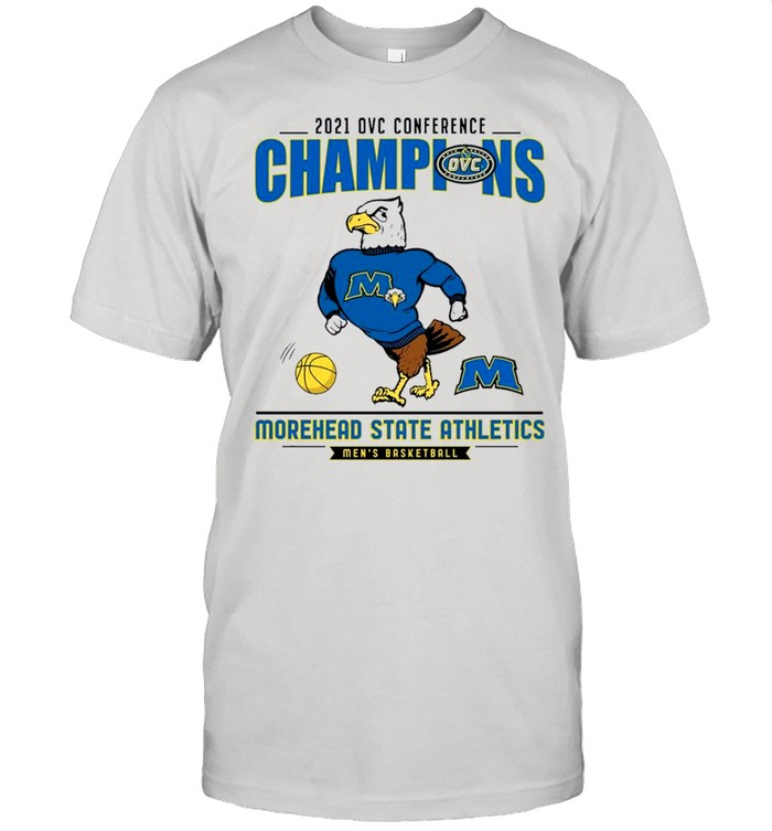 Morehead State Athletics 2021 OVC Conference Champions Mens Basketball shirt Classic Men's T-shirt