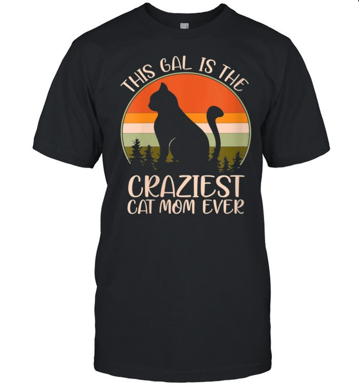 Retro This Gal Is The Craziest Cat Mom Ever Mother's Day  Classic Men's T-shirt