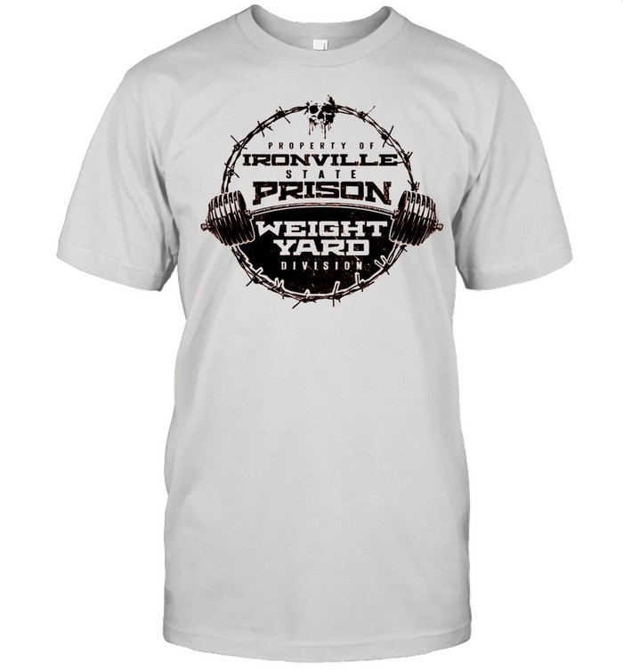 Property of Ironville state prison weight yard division shirt Classic Men's T-shirt