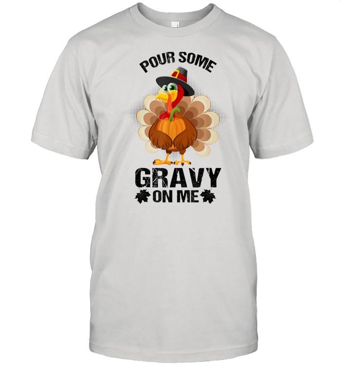 Some Gravy On Me Turkey Pumpkin Thanksgiving  Classic Men's T-shirt