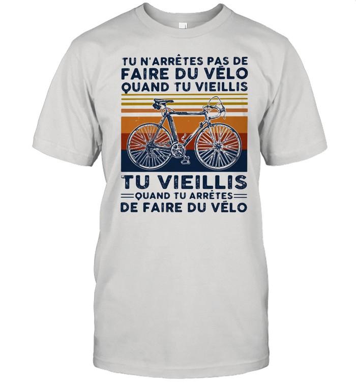 Tu N'arretes Pas De Faire Du Velo Quand Tu Viellis Ti Vieillis Quand Tu Arretes De Faire Du Velo Bicycle Vintage  Classic Men's T-shirt