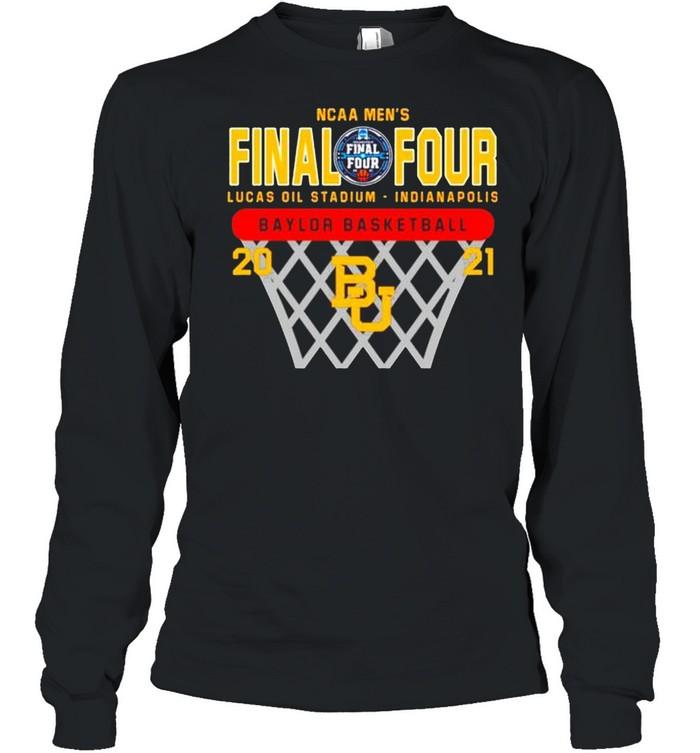 2021 Baylor Bears NCAA men's final four Lucas oil stadium Indianapolis Baylor basketball shirt Long Sleeved T-shirt