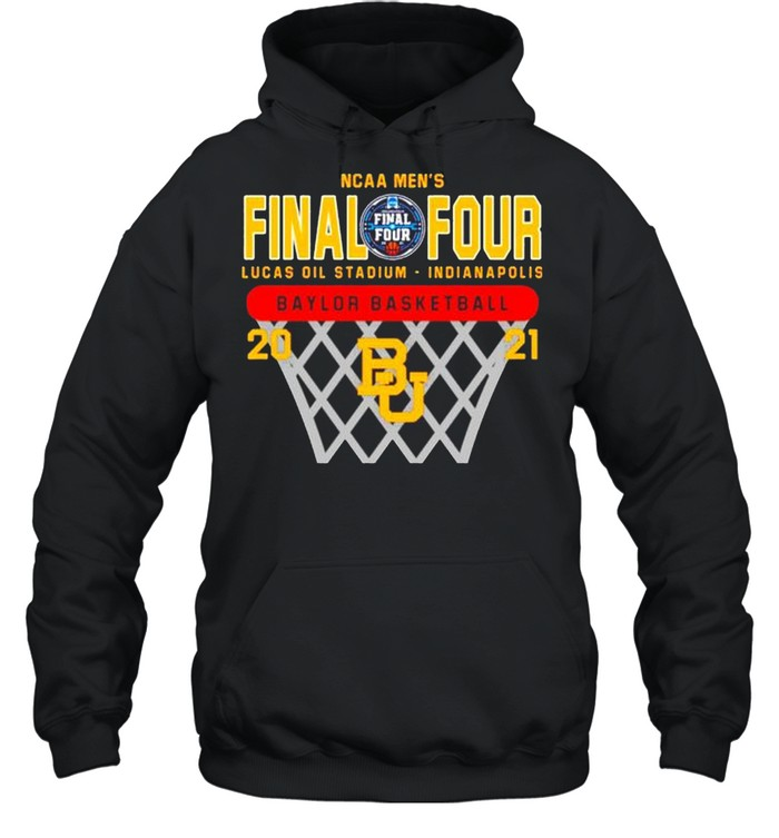 2021 Baylor Bears NCAA men's final four Lucas oil stadium Indianapolis Baylor basketball shirt Unisex Hoodie