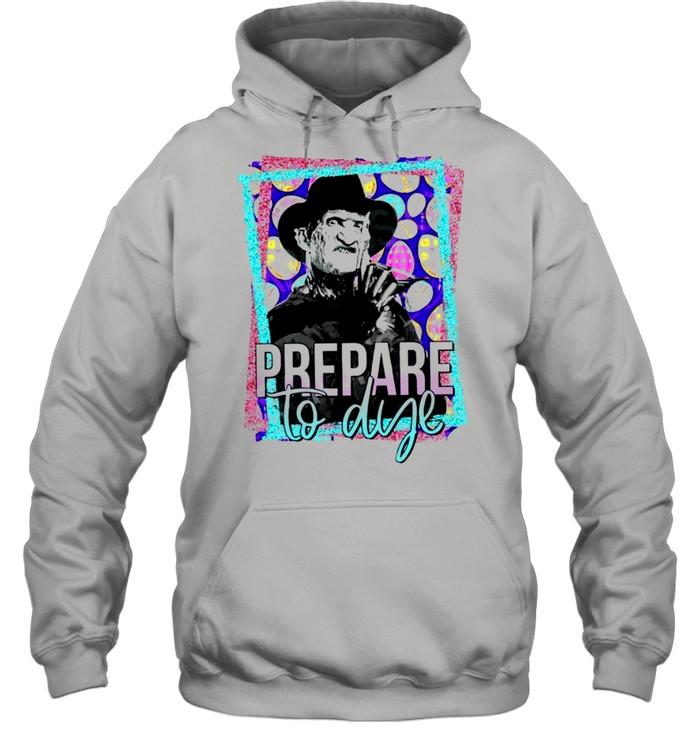 Freddy Krueger prepare to dye shirt Unisex Hoodie