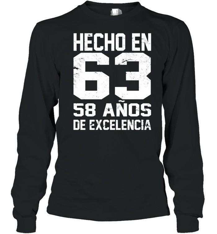 Hecho En 63 58 Anos De Excelencia shirt Long Sleeved T-shirt
