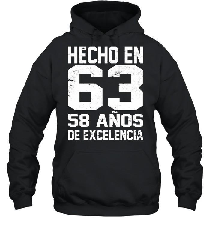 Hecho En 63 58 Anos De Excelencia shirt Unisex Hoodie