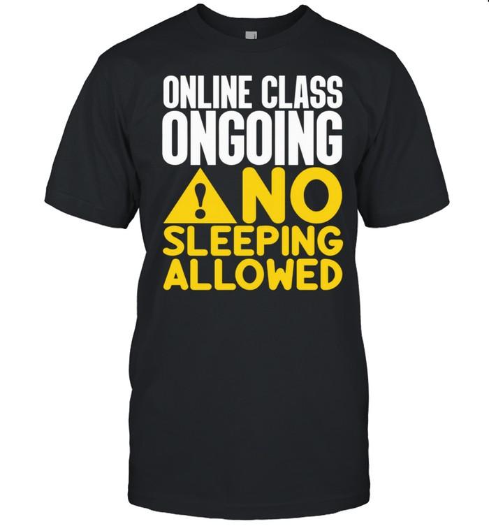 Online Class Ongoing No Sleeping Allowed shirt Classic Men's T-shirt