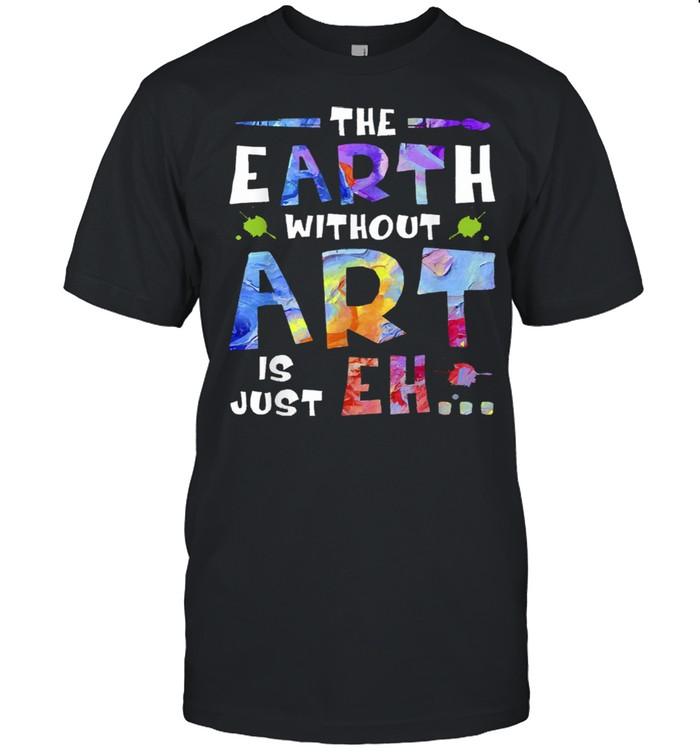 The Earth Without Art Super shirt Classic Men's T-shirt