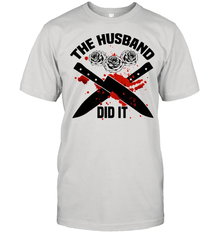 The Husband Did It Murder Shows True Crime  Quote Wife  Classic Men's T-shirt
