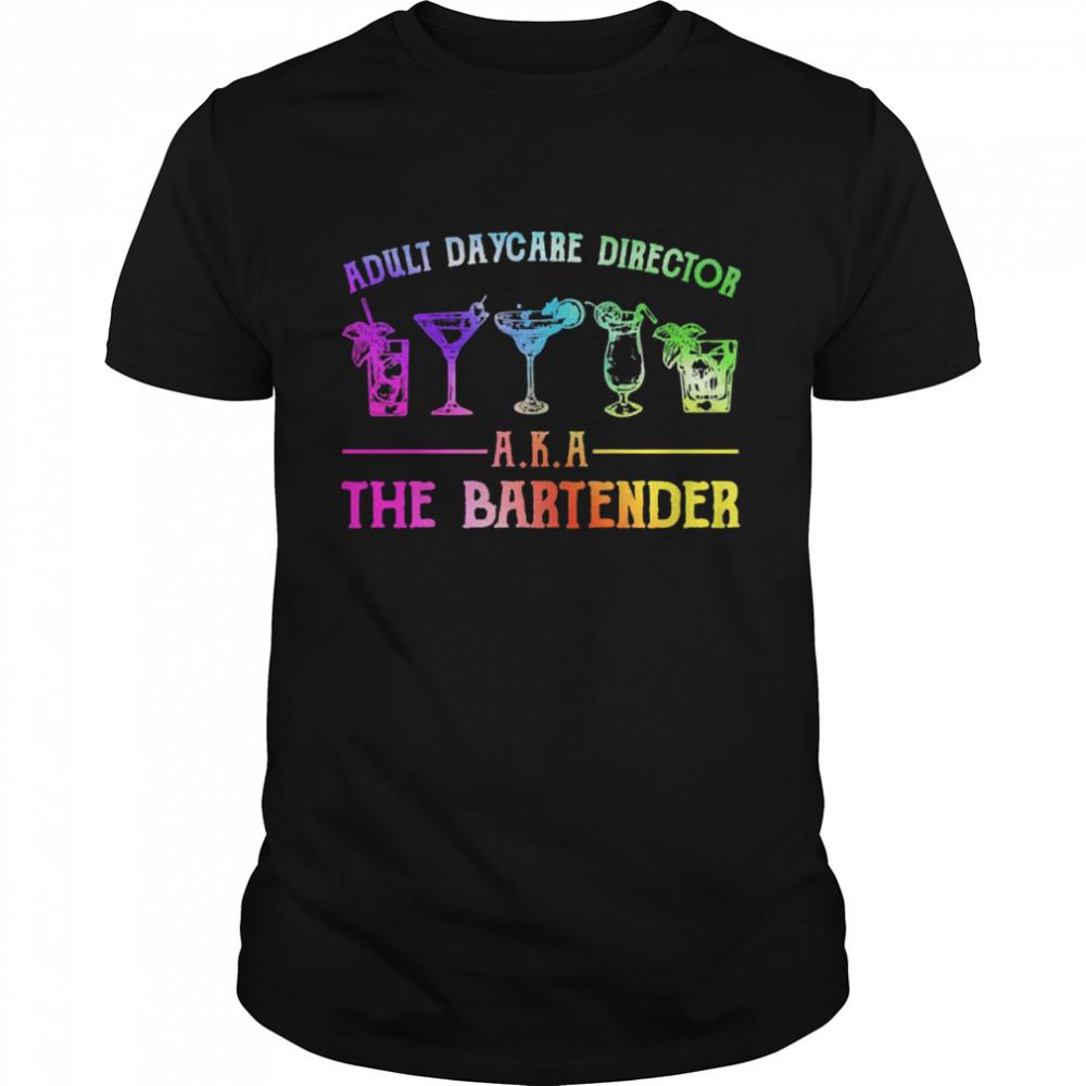Adult daycare director aka the bartender shirt Classic Men's T-shirt