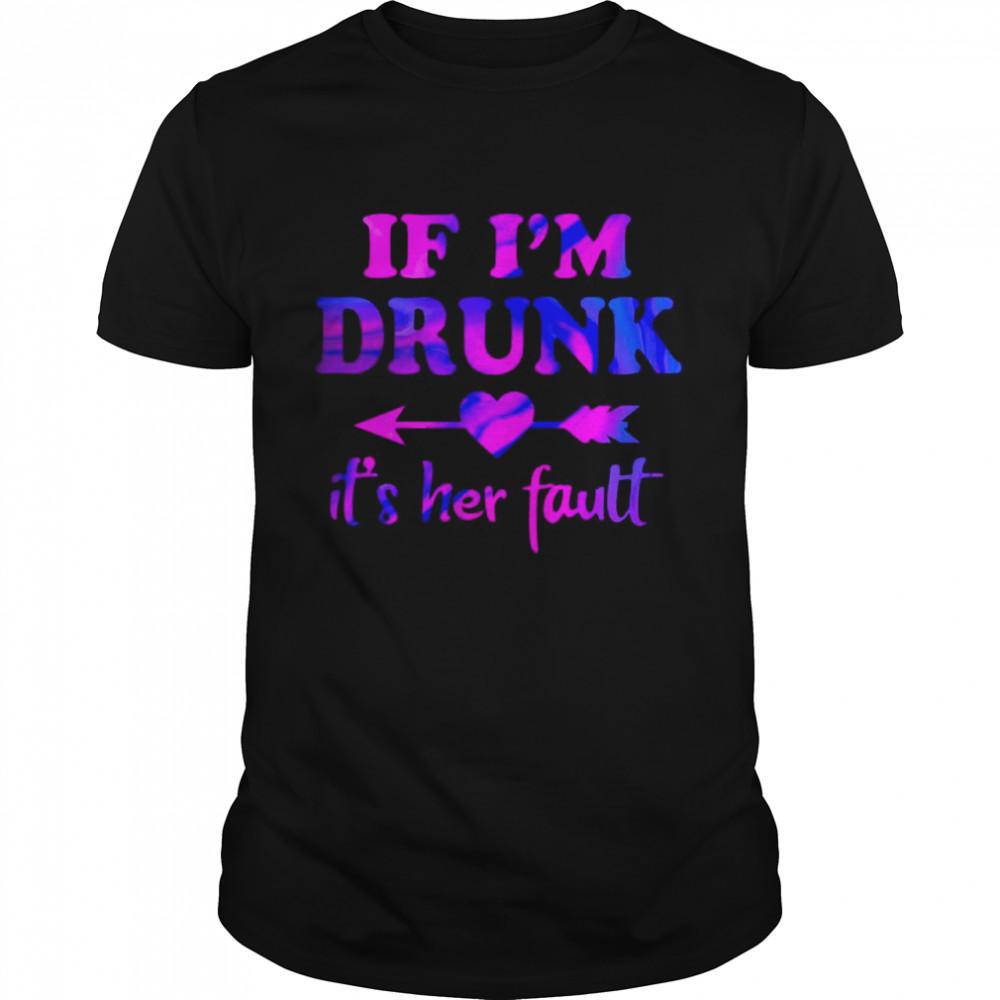 If I'm Drunk It's Her Fault T-shirt Classic Men's T-shirt