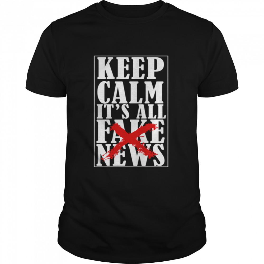 Keep Calm It's All Fake News Politics shirt Classic Men's T-shirt