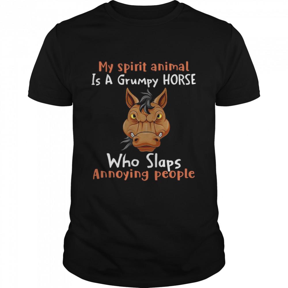 My Spirit Animal Is A Grumpy Horse Who Slaps Annoying People T-shirt Classic Men's T-shirt