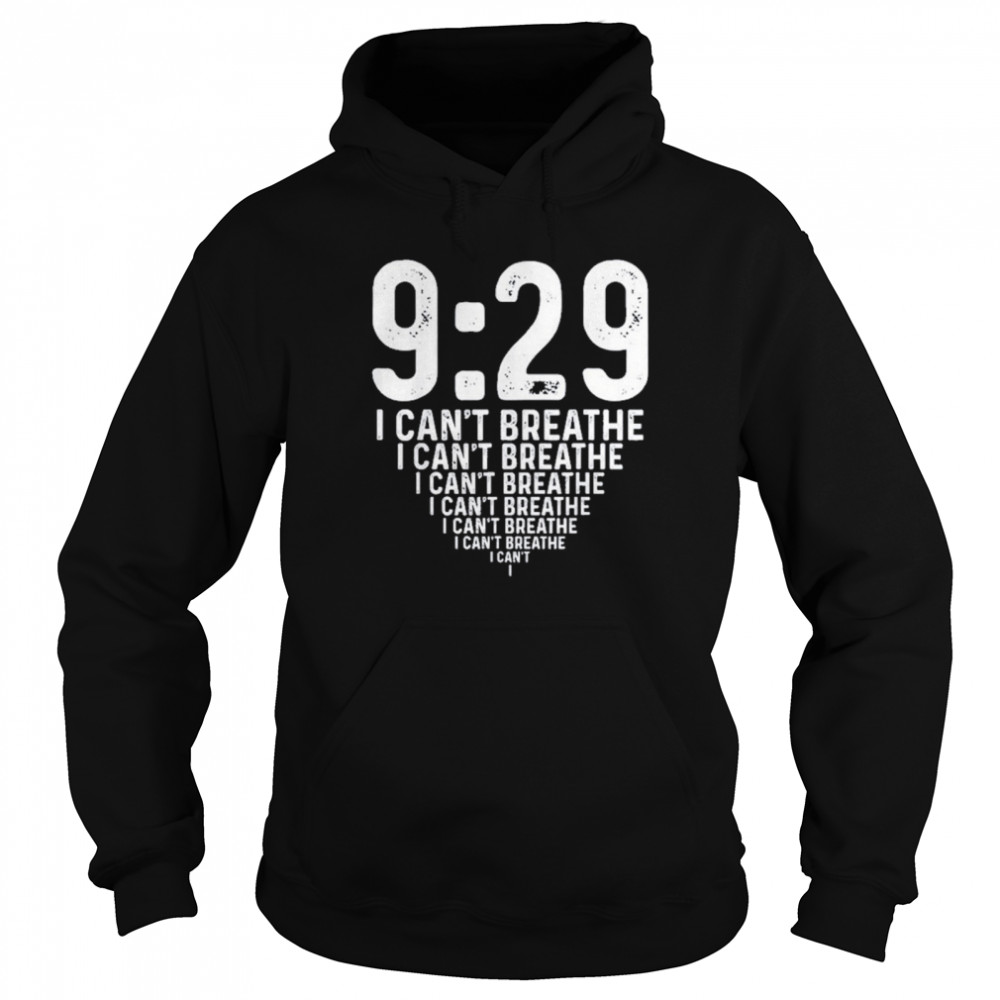 Nine minutes 29 Seconds Social Justice Tribute I Cant Breathe shirt Unisex Hoodie