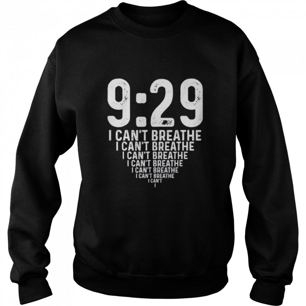 Nine minutes 29 Seconds Social Justice Tribute I Cant Breathe shirt Unisex Sweatshirt