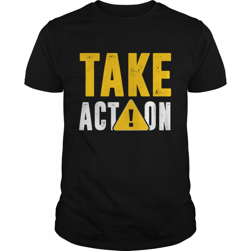 Warning Take Action shirt Classic Men's T-shirt