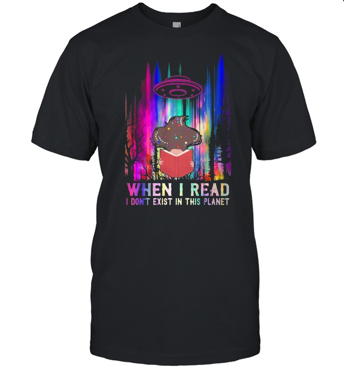 When I Read I Don't Exist In This Planet UFO Hologram  Classic Men's T-shirt