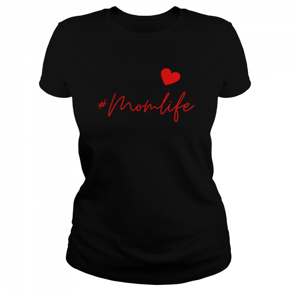 #Momlife shirt Classic Women's T-shirt