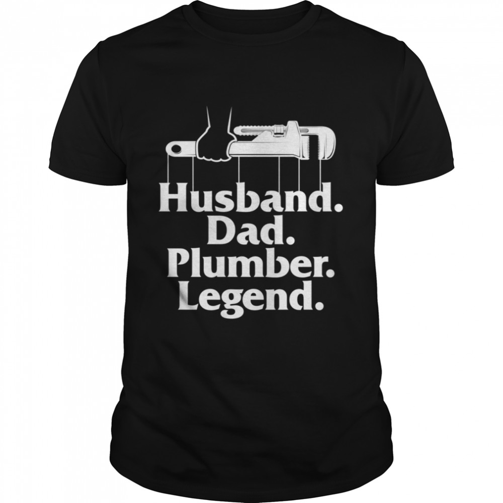 Plumbing Pipefitters Steamfitters Husband Dad Plumber Legend  Classic Men's T-shirt