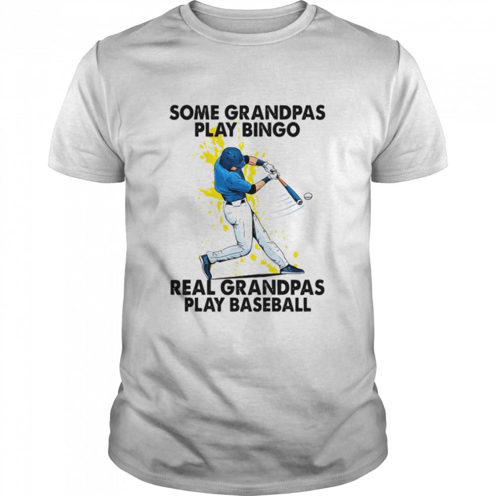 Some Grandpas Play Bingo Real Grandpas Play Baseball shirt Classic Men's T-shirt