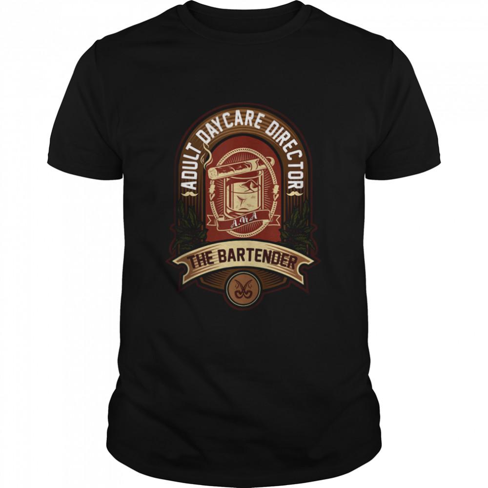 Bartender Humor Adult Daycare Director Aka The Bartender  Classic Men's T-shirt