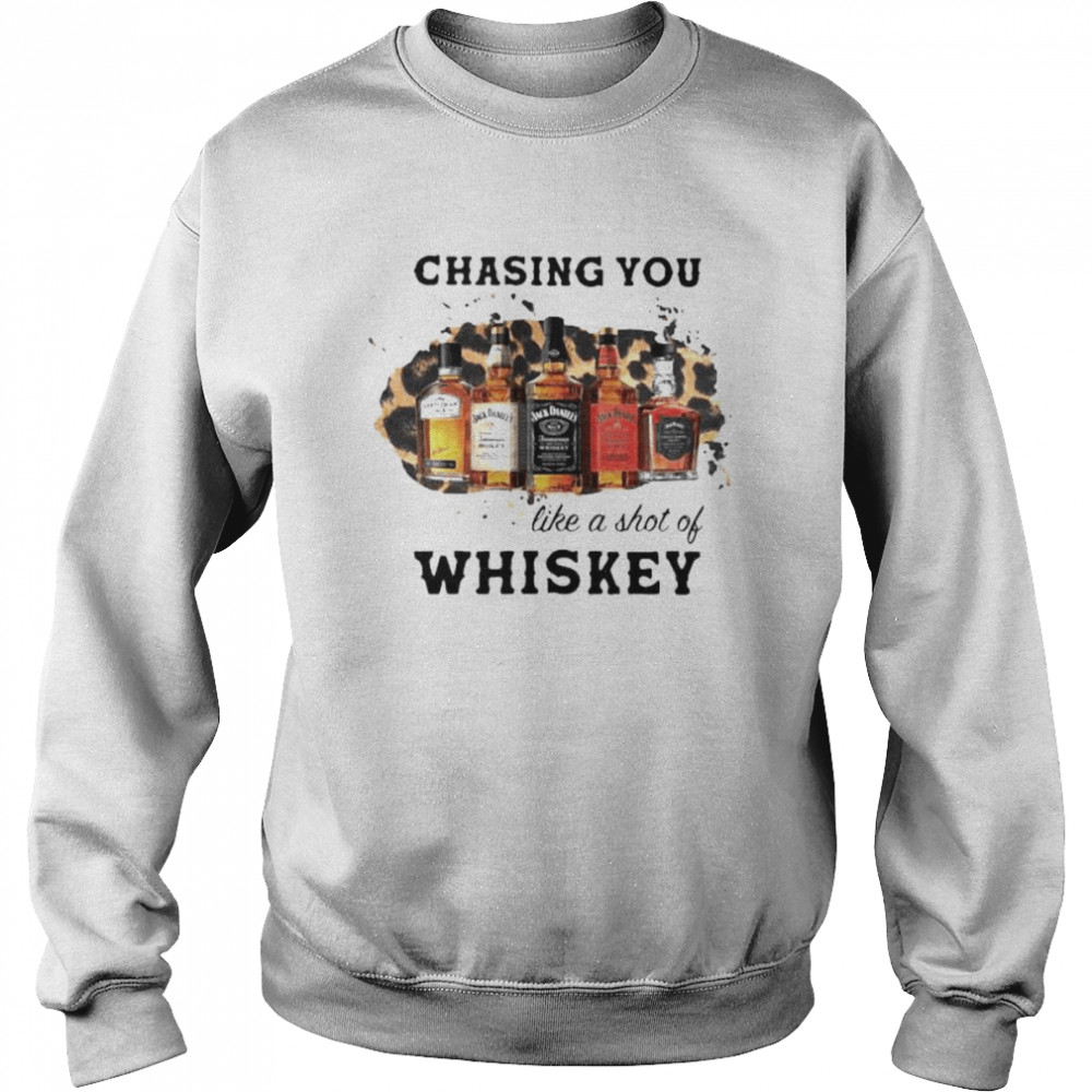 Chasing You Like A Shot Of Whiskey Wine  Unisex Sweatshirt