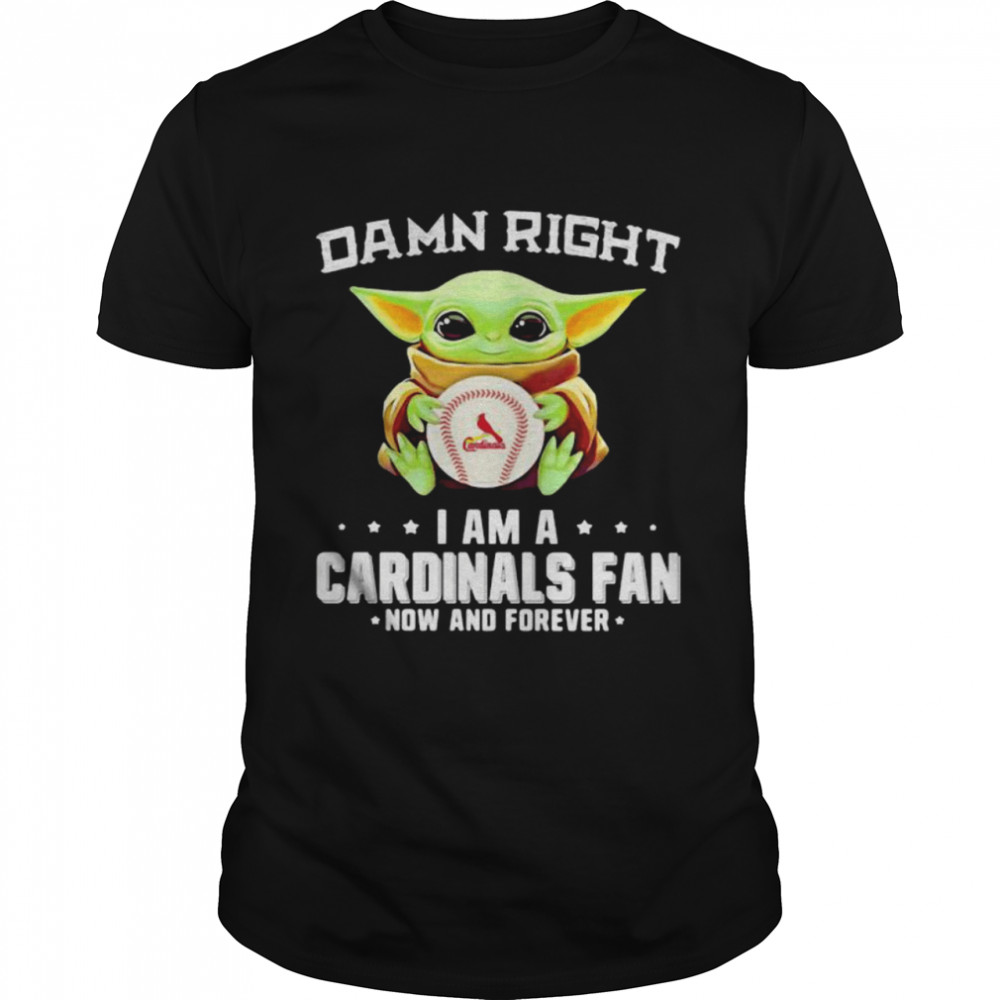 Damn Right I Am A Cardinals Fan Now And Forever Baby Yoda  Classic Men's T-shirt