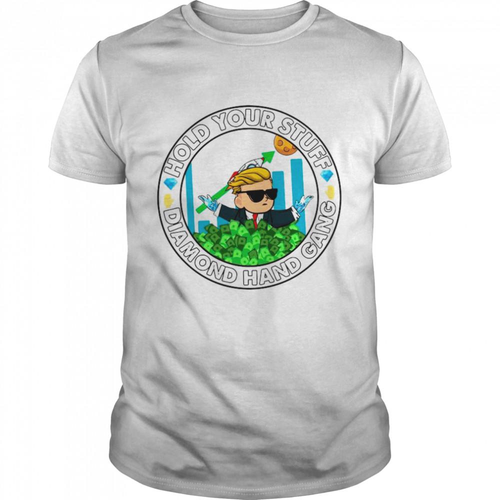 Wallstreetbets Hold Your Stuff Diamond Hand Gang shirt Classic Men's T-shirt