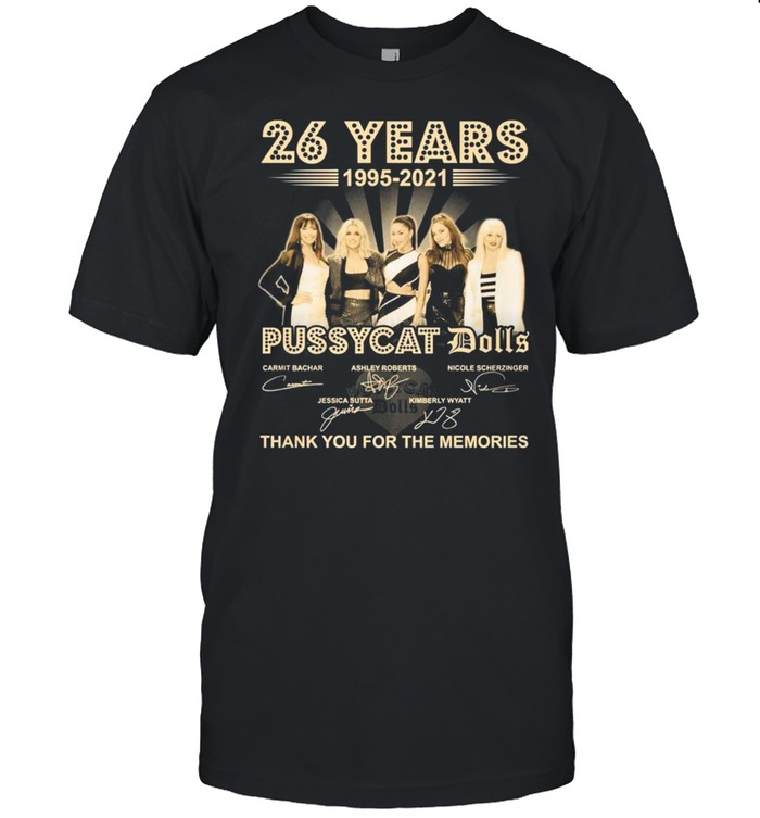 26 Years 1995 2021 Of The Pussycat Dolls Signatures Thank You For The Memories shirt Classic Men's T-shirt