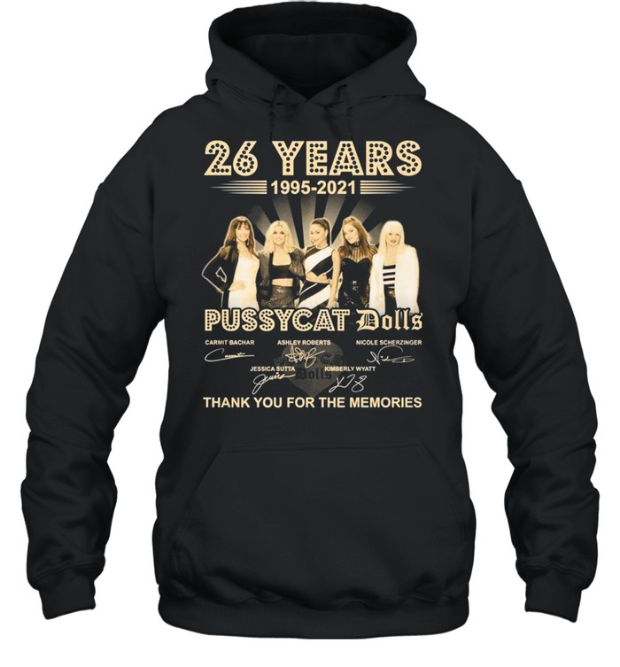 26 Years 1995 2021 Of The Pussycat Dolls Signatures Thank You For The Memories shirt Unisex Hoodie