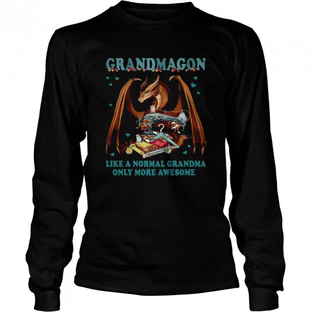 Grandmagon On Like Normal Grandma Only More Awesome T-shirt Long Sleeved T-shirt