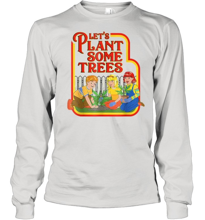 Lets Plant Some Humor Joke Cannabis  Long Sleeved T-shirt