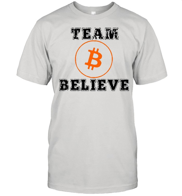 Bitcoin 2021 With Team Bitcoin Believe shirt Classic Men's T-shirt