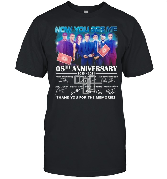 Now You See Me 08th Anniversary 2013 2021 Signatures Thank You For The Memories  Classic Men's T-shirt