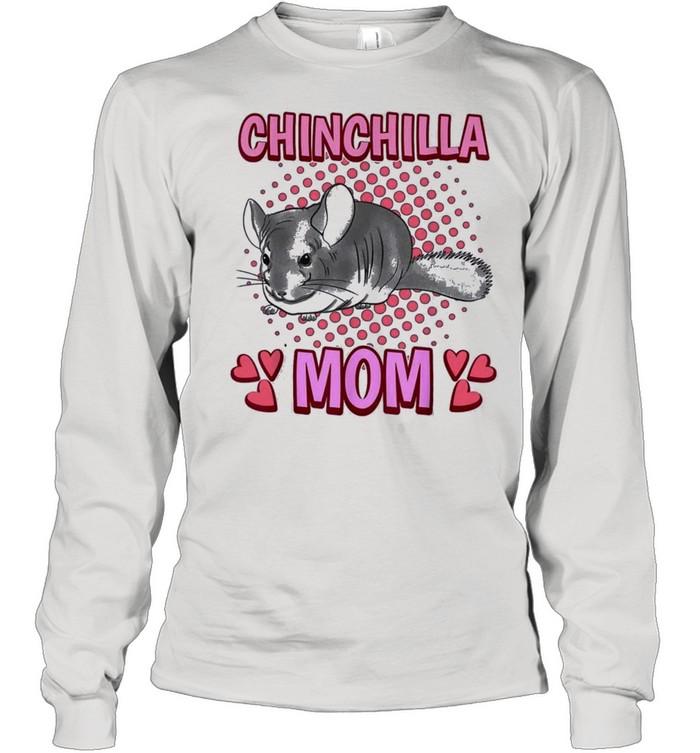 Chinchilla mom mommy mothers day chinchilla shirt Long Sleeved T-shirt