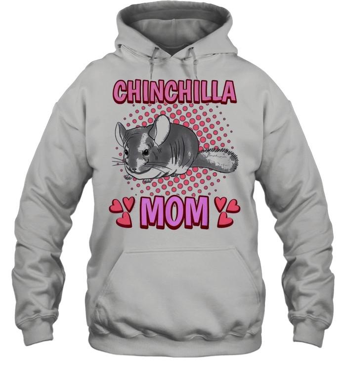Chinchilla mom mommy mothers day chinchilla shirt Unisex Hoodie