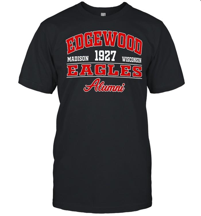 Edgewood Madison 1927 Wisconsin Eagles Alumni shirt Classic Men's T-shirt