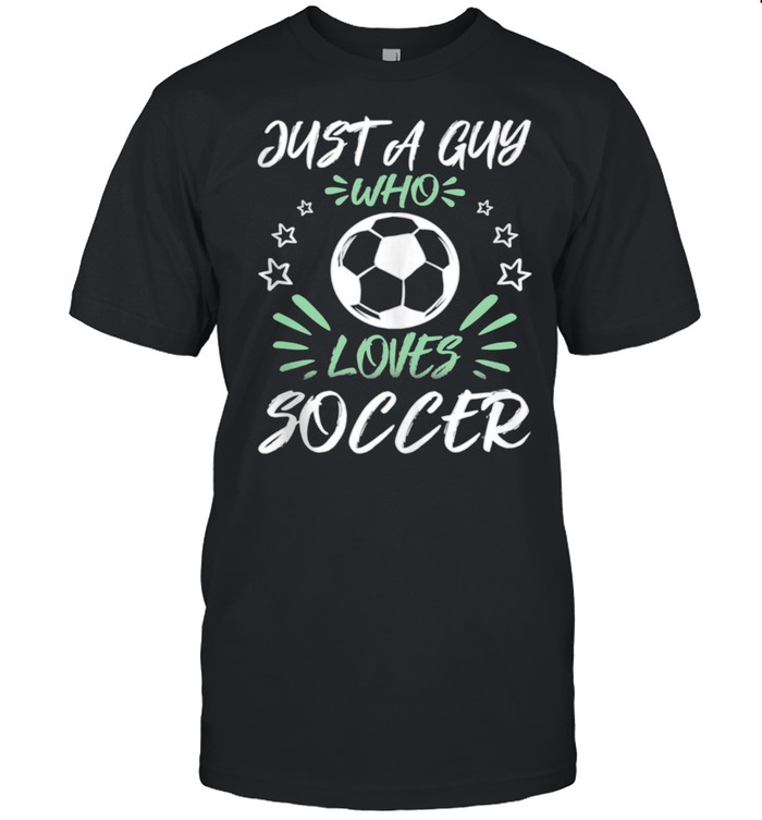 Just A Guy Who Loves Soccer shirt Classic Men's T-shirt