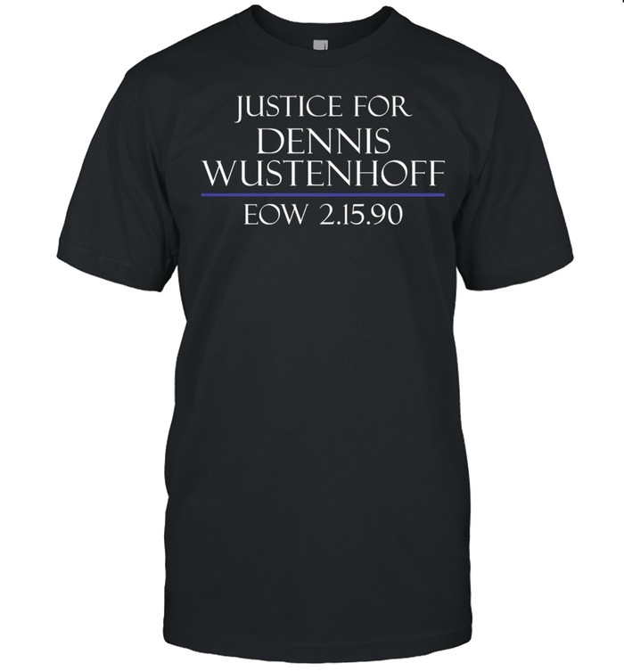 Justice For Dennis Wustenhoff Eow 2 15 90  Classic Men's T-shirt