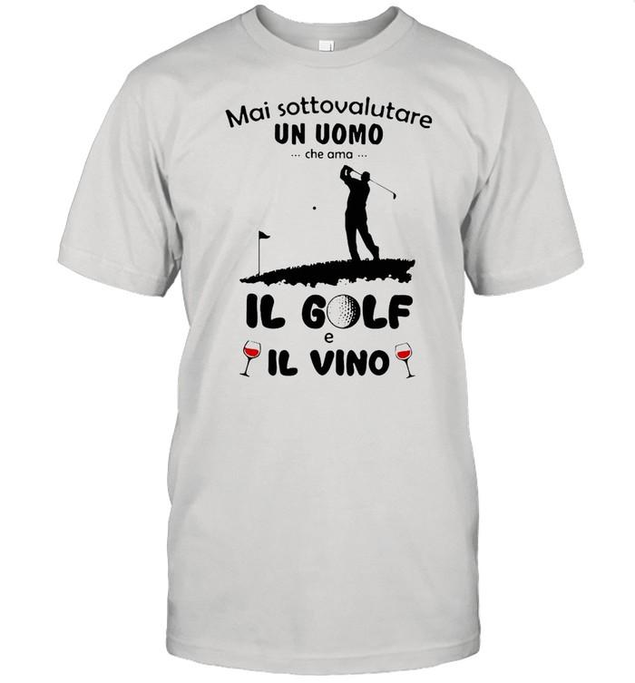 Mai Sottovalutare Un Uomo Che Ama Il Golf E Il Vivo T-shirt Classic Men's T-shirt