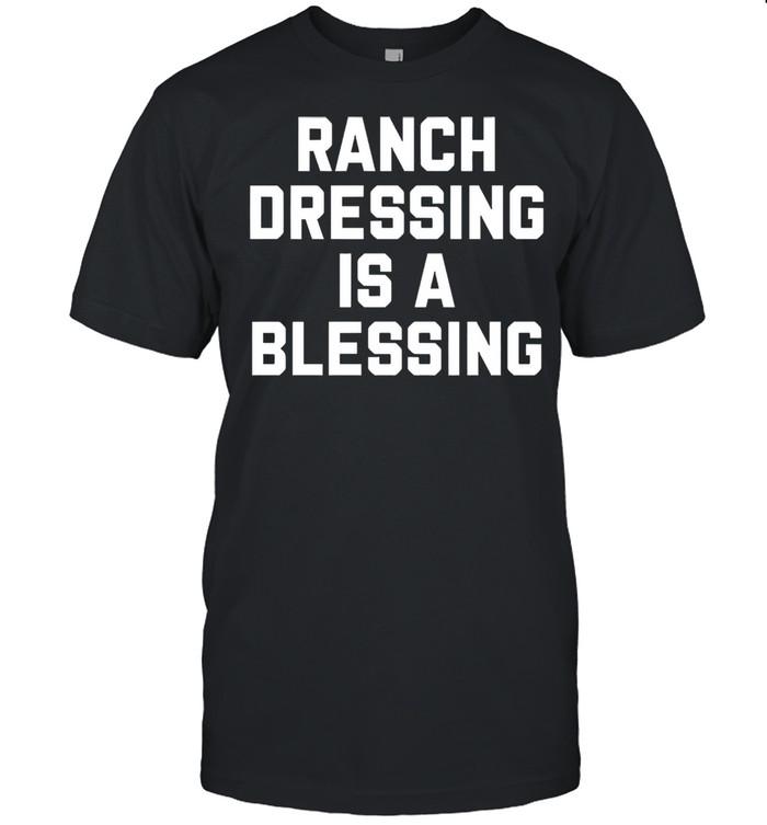 Ranch dressing is a blessing shirt Classic Men's T-shirt