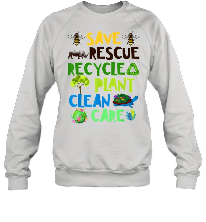 Save Bees Rescue Animals Recycle Plant Clean Care Plastict Earth Day  Unisex Sweatshirt