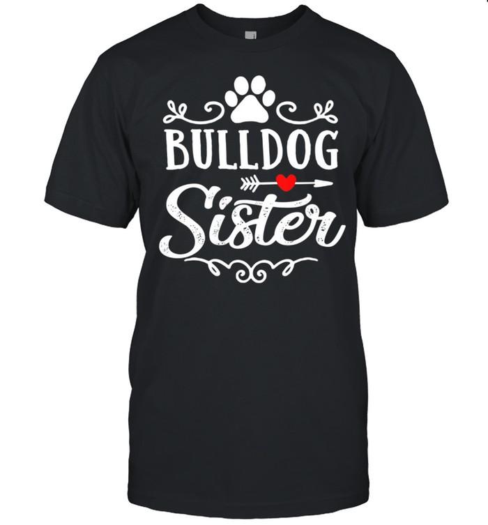 Bulldog Sister Bulldog Sister Mother's Day Bulldog shirt Classic Men's T-shirt