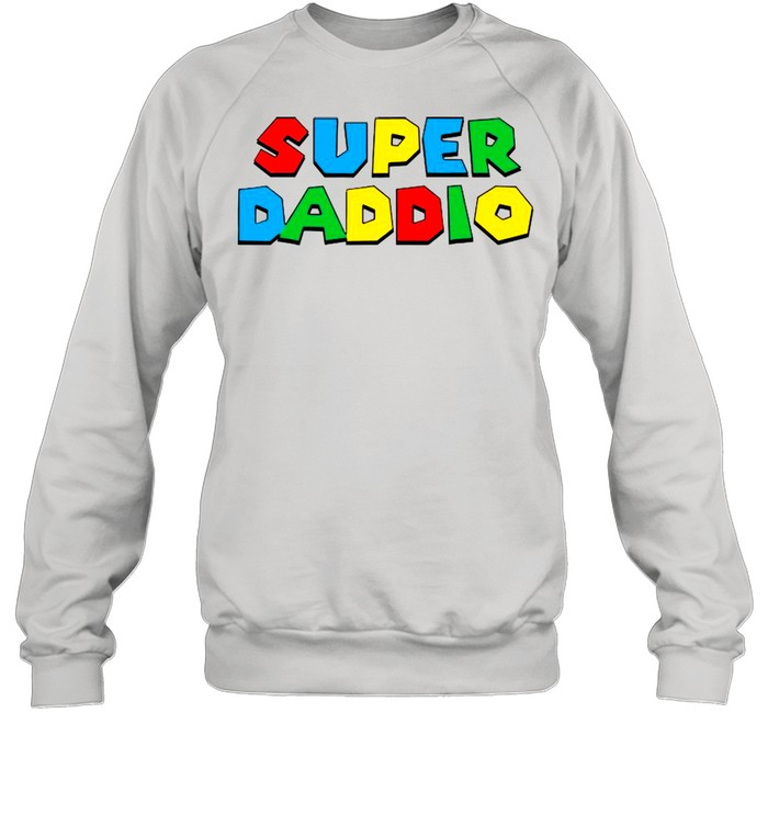 2021 Super Daddio Happy Father's Day shirt Unisex Sweatshirt