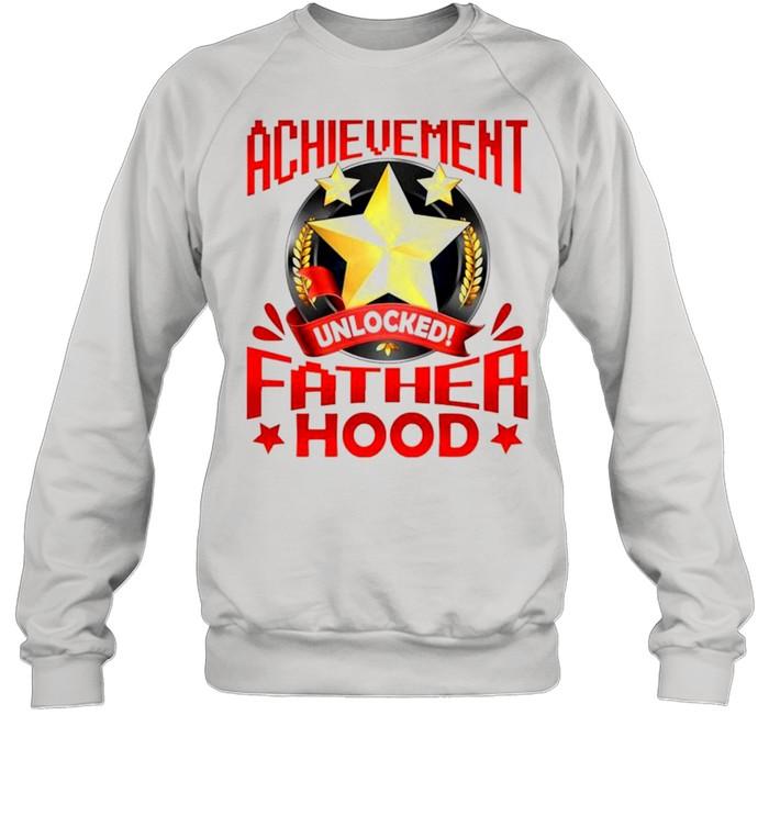 Achievement unlocked fatherhood shirt Unisex Sweatshirt