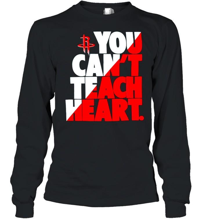 Houston Rockets you cant teach heart shirt Long Sleeved T-shirt