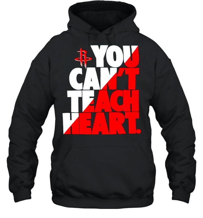 Houston Rockets you cant teach heart shirt Unisex Hoodie