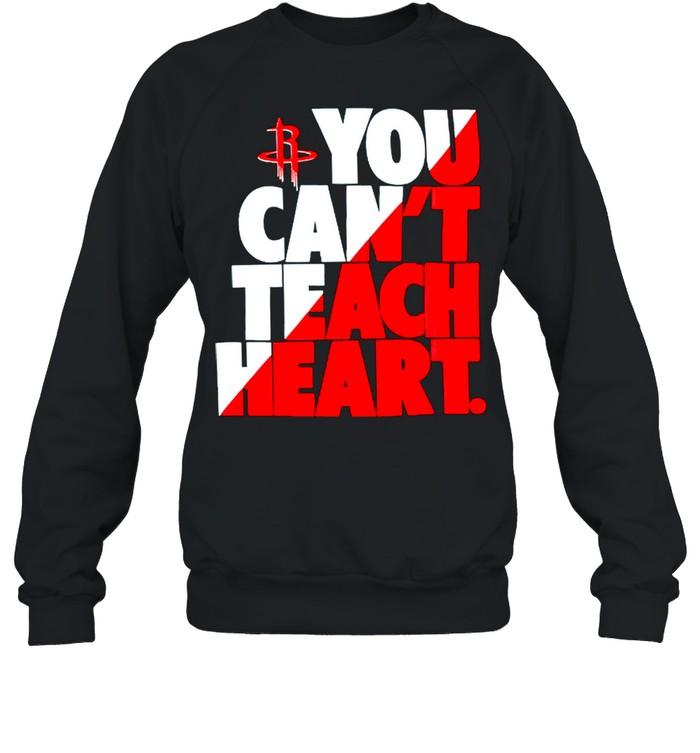 Houston Rockets you cant teach heart shirt Unisex Sweatshirt